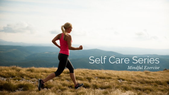 Self Care Series: Mindful Exercise
