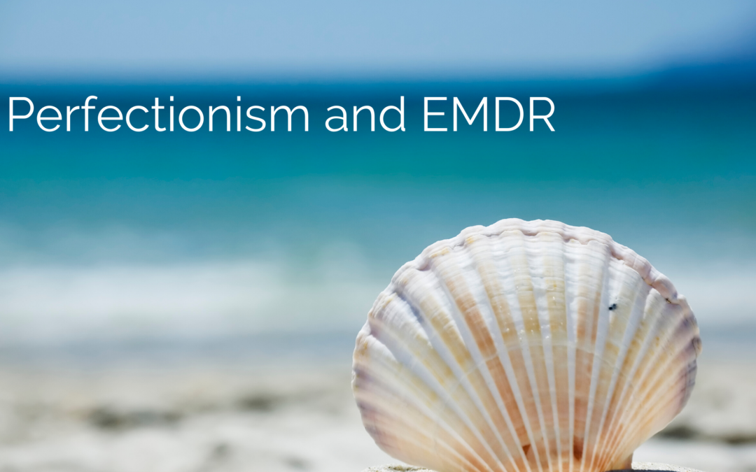 Perfectionism and EMDR