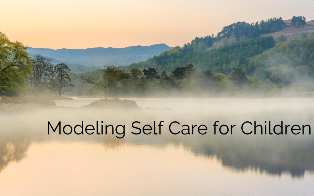 Modeling Self Care for Children