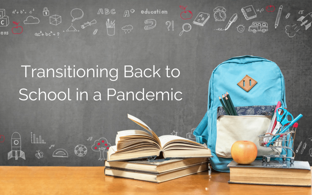 Transitioning Back to School in a Pandemic