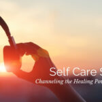 Self Care Series: Channeling the Healing Power of  Music