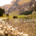 Self Care Series: Leaves on a Stream