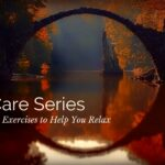Self Care Series: Mindfulness Exercises to Help You Relax