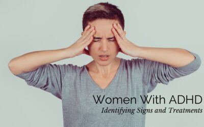 Women With ADHD: Identifying Signs and Treatments