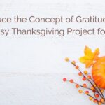 Introduce the Concept of Gratitude with an Easy Thanksgiving Project for kids