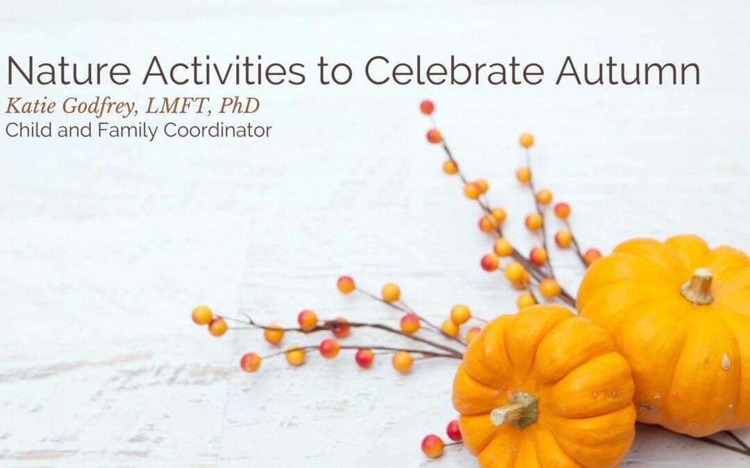 Nature Activities to Celebrate Autumn