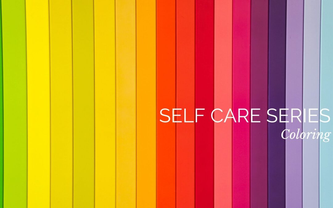 Self Care Series: Coloring