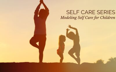 Self Care Series: Modeling Self Care for Children