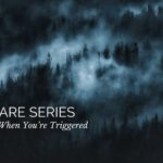 Self Care Series: What to do When You're Triggered