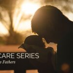 Self Care Series: Tips for New Fathers