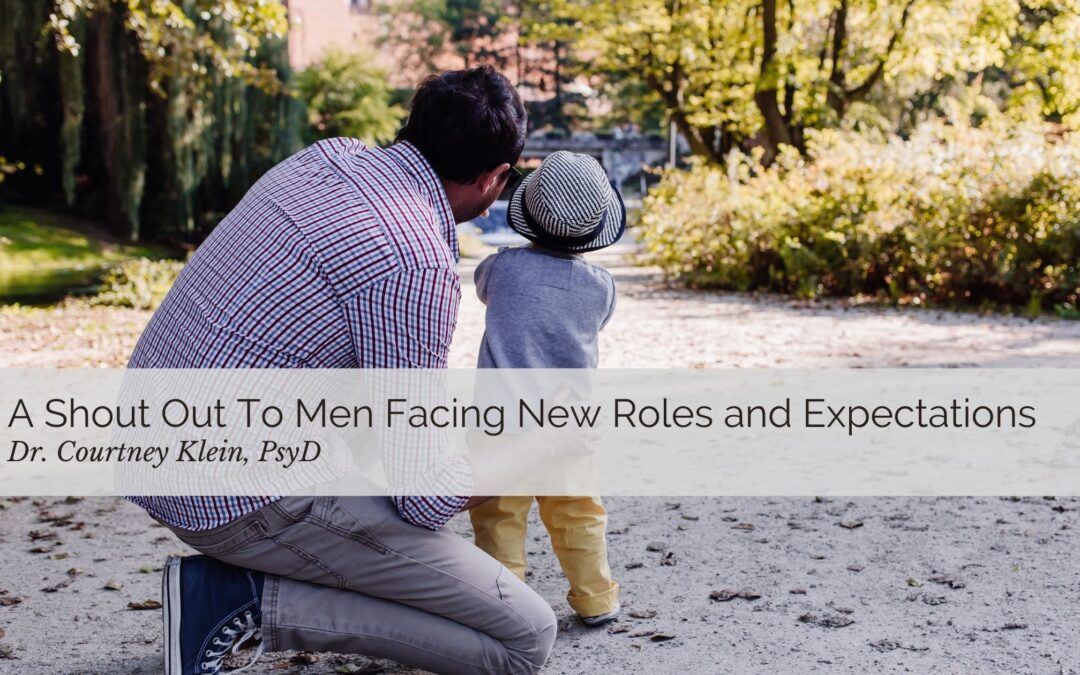 A Shout Out To Men Facing New Roles and Expectations