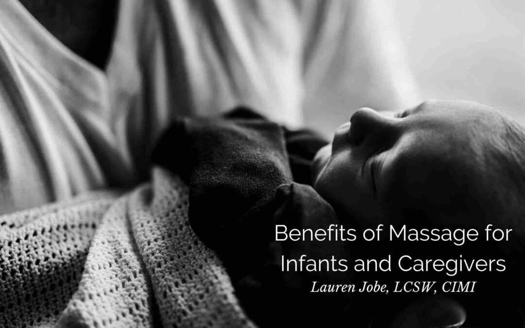 Benefits of Massage for Infants and Caregivers