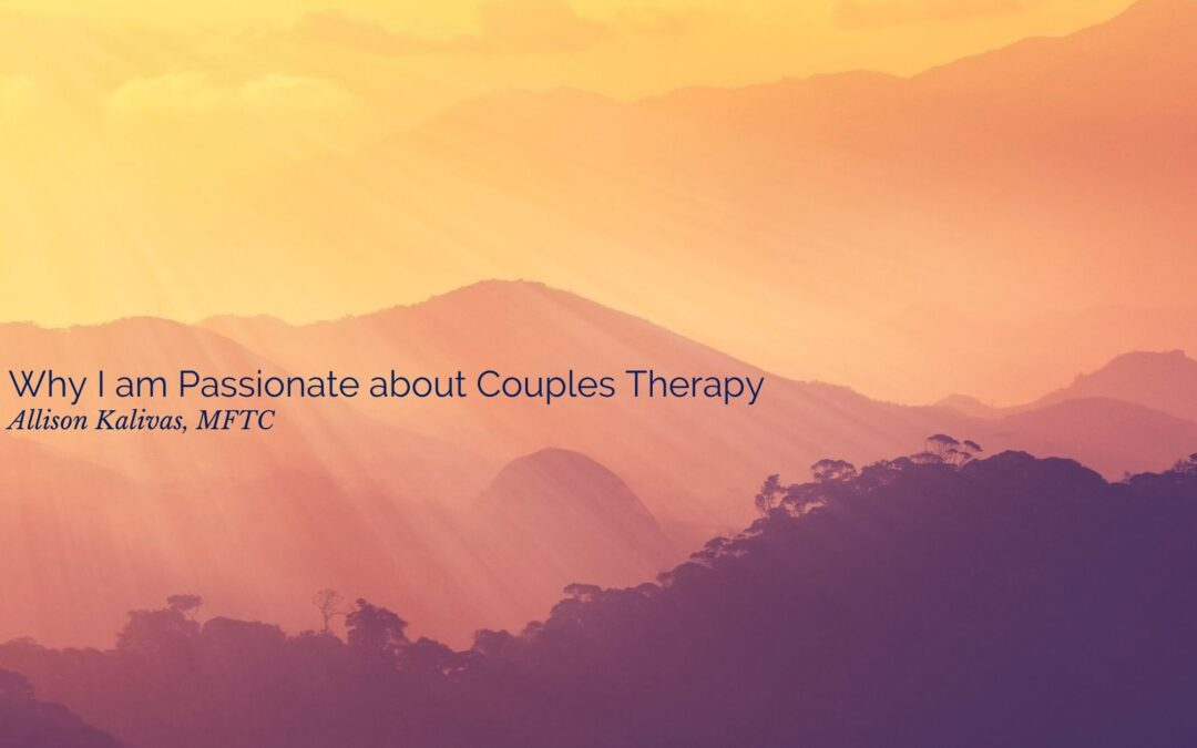 Why I am Passionate about Couples Therapy