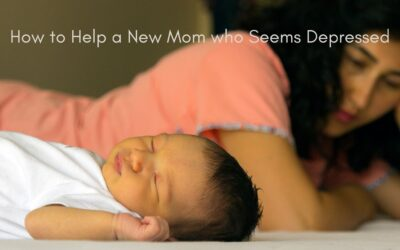 How to Help a New Mom who Seems Depressed