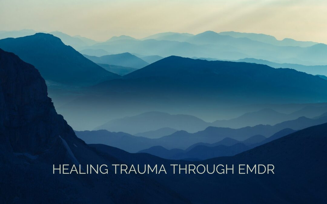 Healing Trauma Through EMDR
