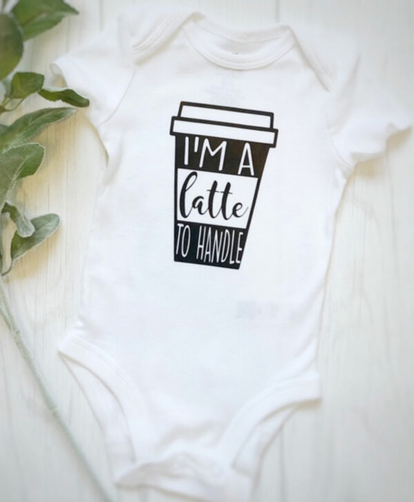 Crafty Closets I'm a Latte to Handle Onesies