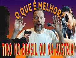 Você prefere tomar tiro no Brasil ou na Áustria