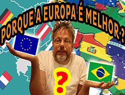 Porque é melhor viver na Europa do que no Brasil