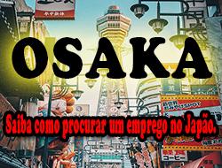 Osaka, Japão, a terra do sol nascente.
