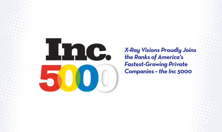 X-Ray Visions Recognized as one of America's Fastest-Growing Private Companies