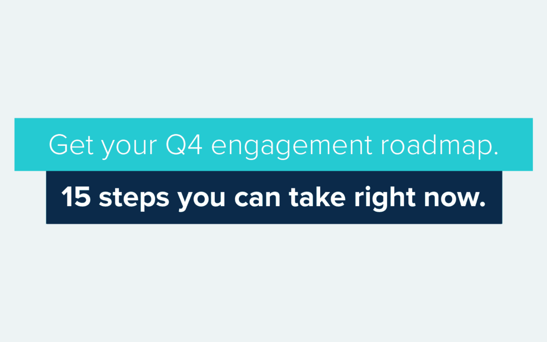 Destination: Success — Mapping Your Engagement Steps for Q4