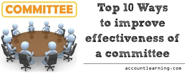 10 Ways to improve effectiveness of a committee