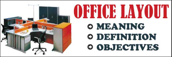 Office layout meaning objectives