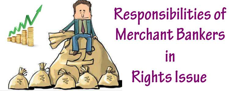 Responsibilities of Merchant Bankers in Rights Issue