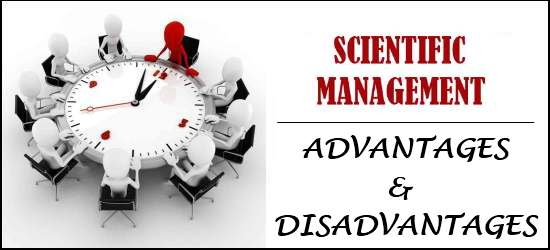 Scientific Management - Advantages and Disadvantages