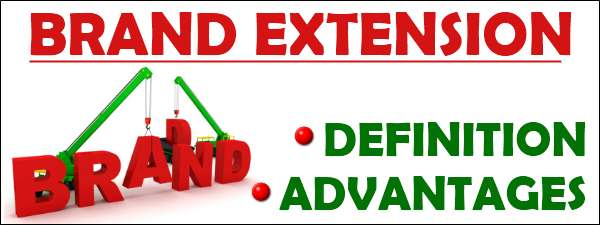 Brand extension - Definition and Advantages