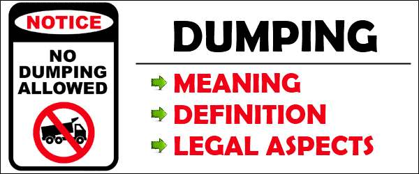 Dumping - Meaning, Definition and Legal aspects