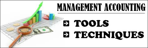 Tools and techniques of management accounting
