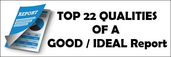 Top 22 qualities or Characteristics of Good and Ideal report
