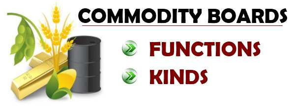 Commodity Boards - Functions, Kinds