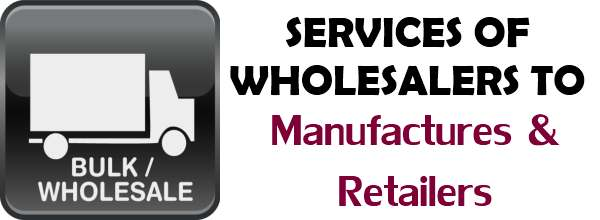 Services of wholesalers to manufacturers and retailers