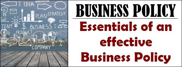 Essentials of an effective business policy