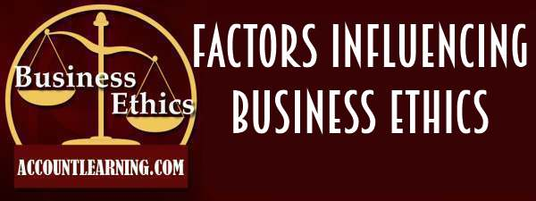 factors highlighting the importance of business ethics