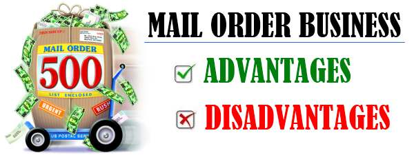 Mail Order Business - Advantages and Disadvantages