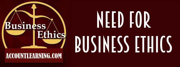 Need for business ethics