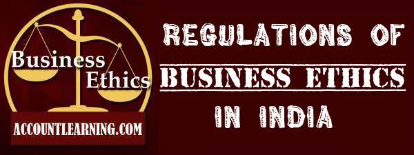 Regulations of business ethics in India