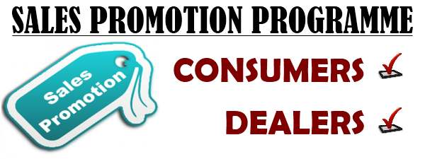 Sales Promotion Programme - Consumers, Dealers
