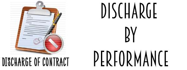 Discharge of Contract - Discharge by performance