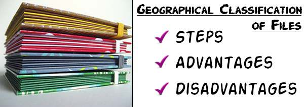 Geographical classification of files - Steps, Advantages, Disadvantages