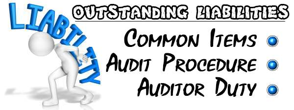 Outstanding Liabilities - Common items, Audit Procedure, Auditor duty