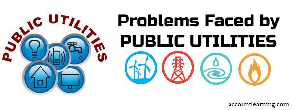 Problems faced by public utilities