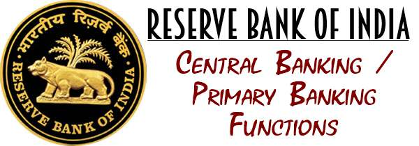 Reserve Bank of India - Central Banking, Primary Banking Functions