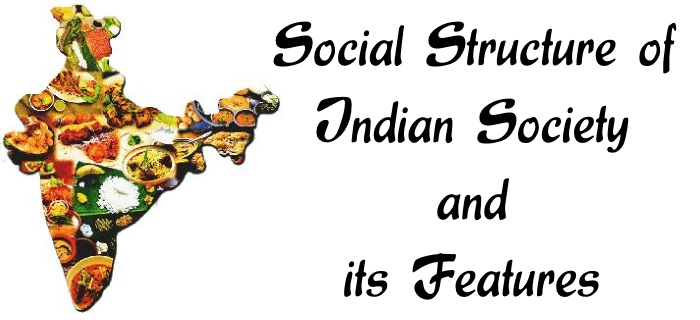 Social Structure of Indian society and its features