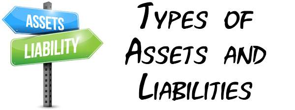 Types of Assets and Liabilities
