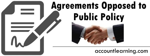 Agreements Opposed to Public Policy