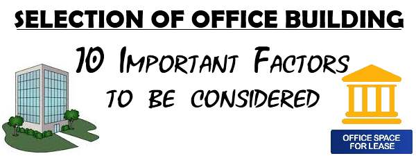 Selection of Office Building - 10 Important factors to be considered